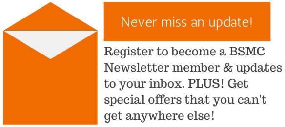Register here for the BSMC newsletter